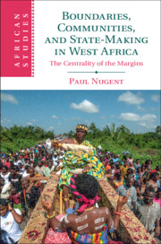 Boundaries, Communities and State-Making in West Africa: The Centrality of the Margins book cover