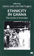 Ethnicity in Ghana: The Limits of Invention book cover
