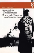 Smugglers, Secessionists and Loyal Citizens of the Ghana-Togo Frontier: The Lie of the Borderlands Since 1914 book cover